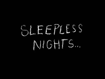 Sleepless Nights…